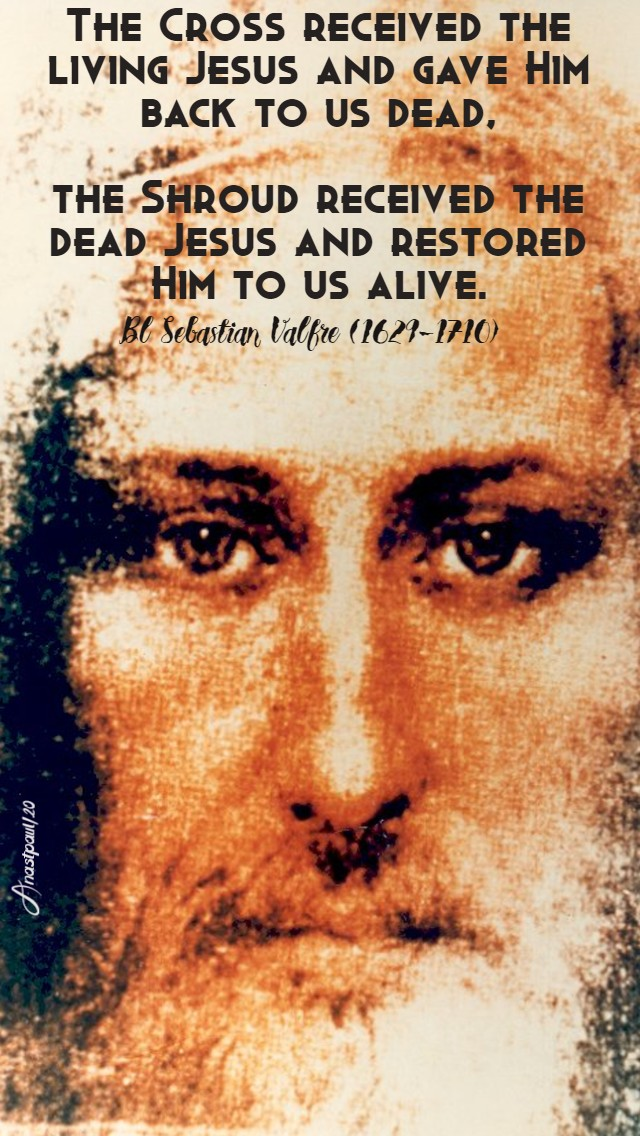 the cros received the living jesus the shroud - bl sebastian valfre 30 jan 2020