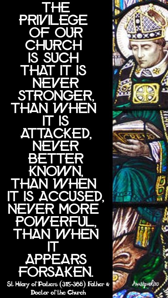 the privilege of our church is such that it is never stronger - st hilary 13 jan 2020.jpg