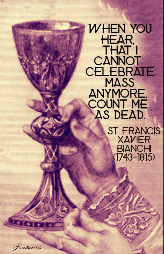 when you hear that i cannot celebrate mass - st francis x bianchi 31 jan 2020
