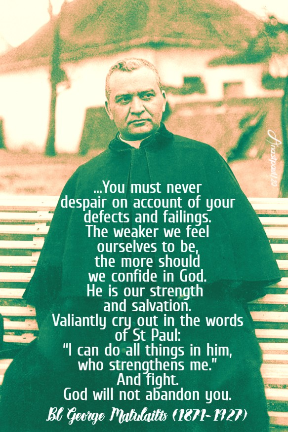 you must never despair - bl george matulaitis 27 jan 2020