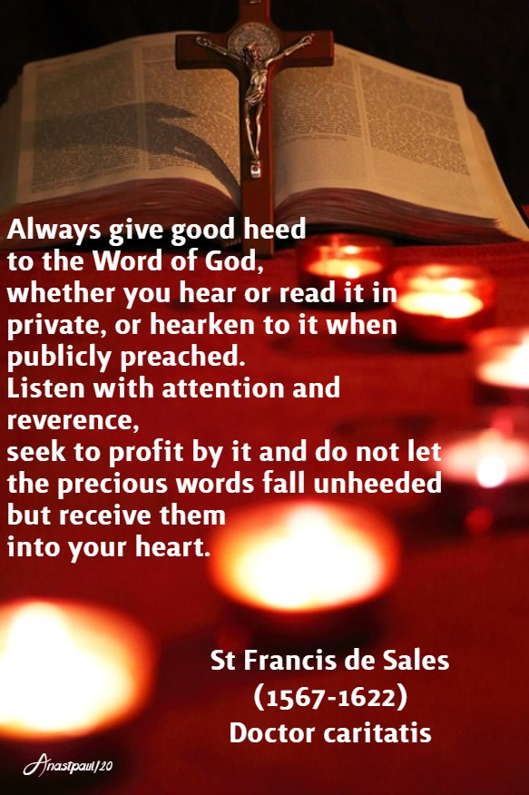 always give good heed to the word of god - st francis de sales 16 feb 2020