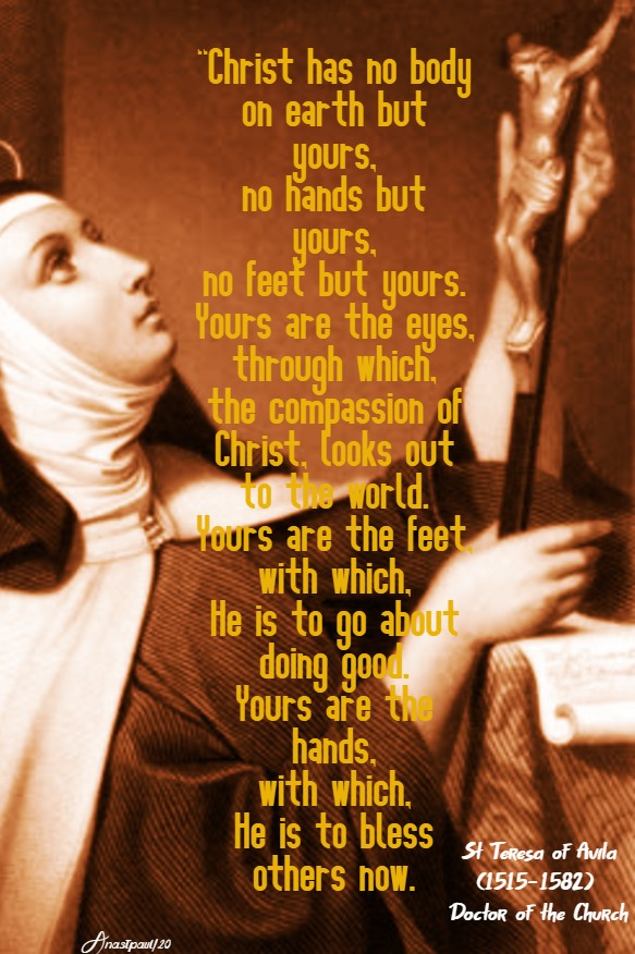 christ has no body but yours - st teresa of avila -6 feb 2020