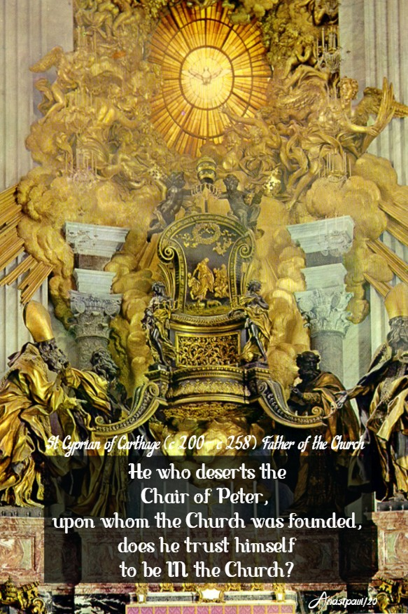 he who deserts the chair of peter - st cyprian 22 feb 2020 feast of the chair of st peter