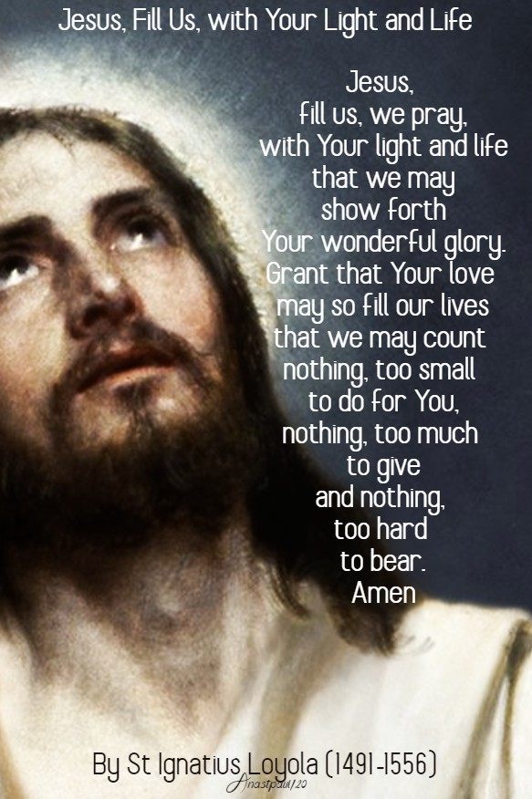 jesus fill us with your light and love st ignatius loyola 6 feb 2020