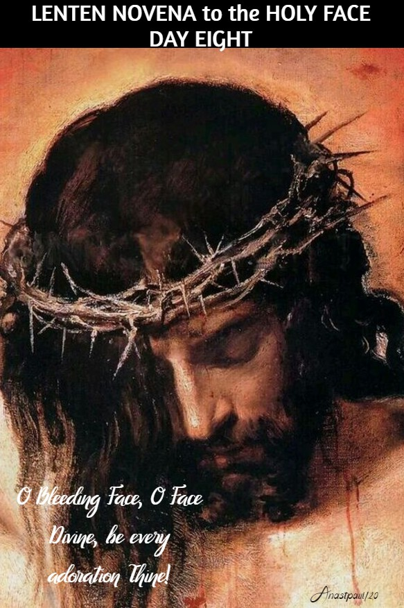 lenten novena to the holy face day eight 24 feb 2020