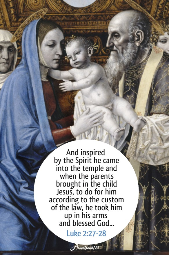 luke 2 27 28 and inspired by the spirit he came into the temple - presentatio of the lord2 feb 2020