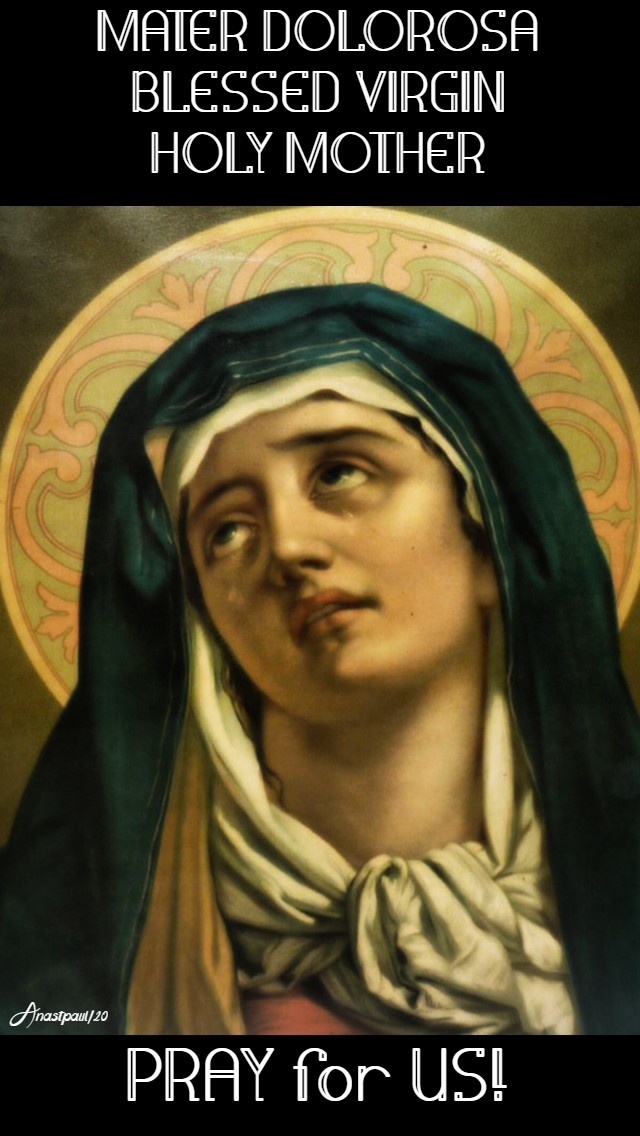 mater dolorosa blessed virgin holy mother pray for us 23 feb 2020