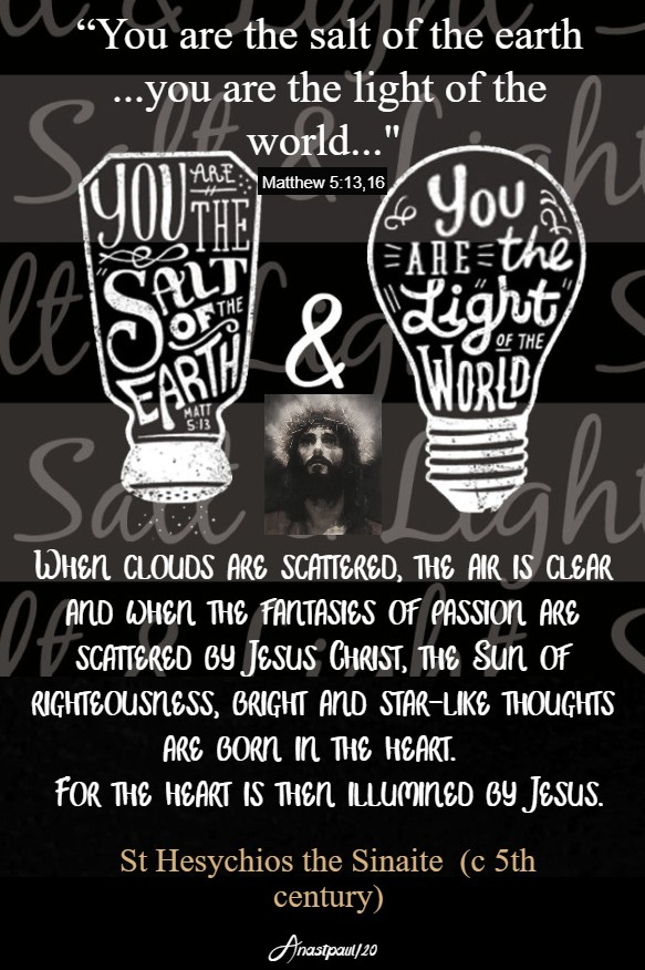 matthew5 13 16 you are salt ofthe earth you are the light of the world st hesychios 9 feb 2020