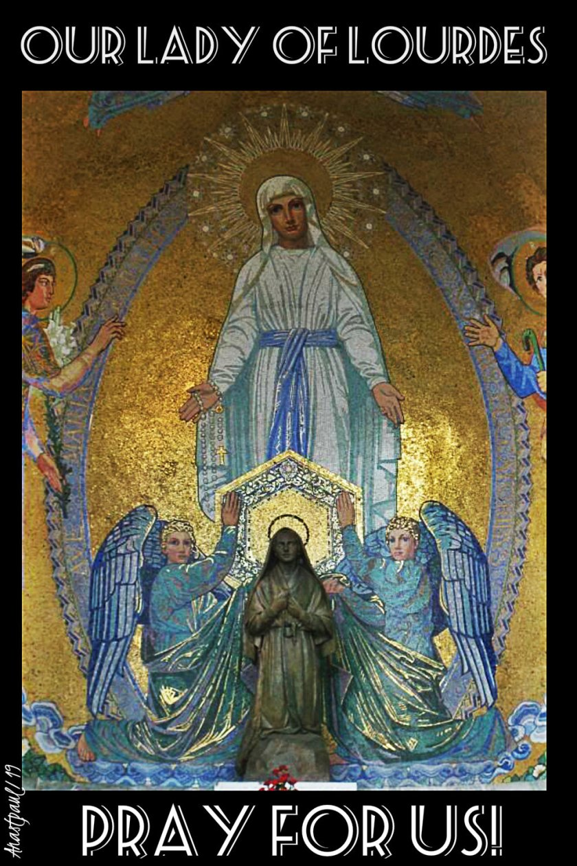 ou-lady-of-lourdes-pray-for-us-11-feb-2019 and 2020