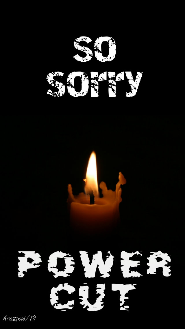 power cut - so sorry 18 march 2019