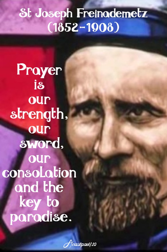 prayer is our strength our sword our consolation and the key to paradise st josep freinademetz 28 jan 2020
