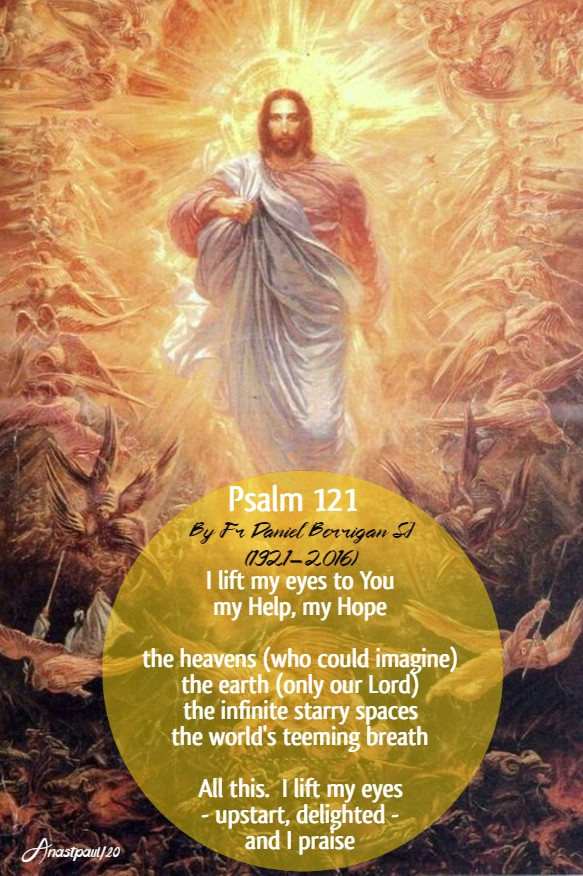 psalm 121 fr daniel berigan i lift up my eyes to you my help my hope 17 feb 2020
