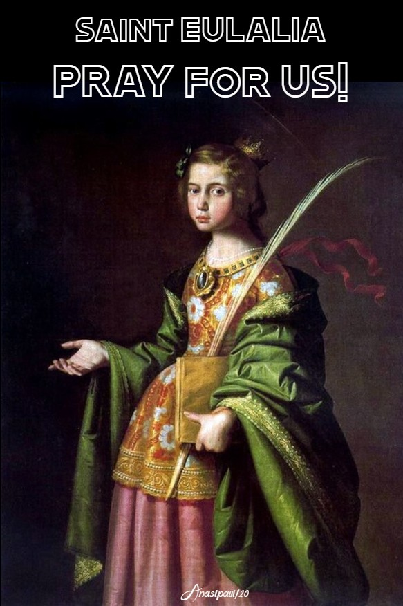 st eulalia pray for us 12 feb 2020