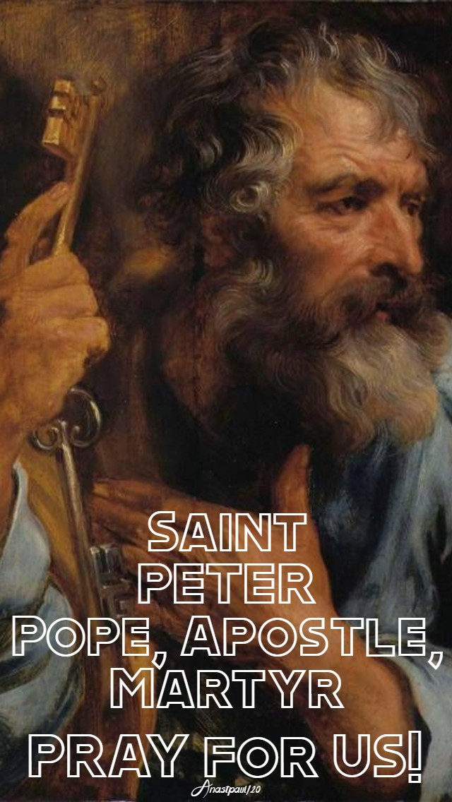 st peter pope apostle martyr pray for us 22 feb 2020 chair of st peter