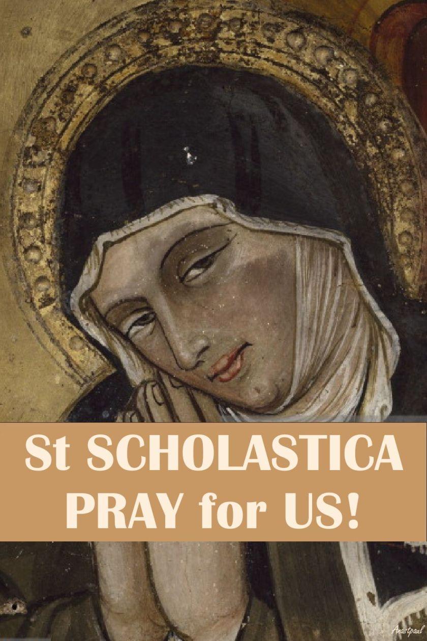 st-scholastica-pray-for-us 10 feb 2017