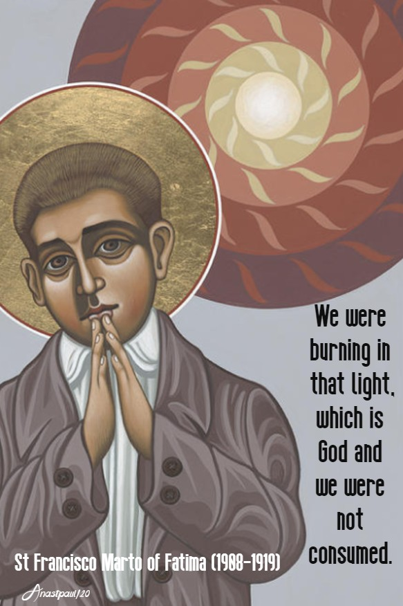 we were burning in that light which is god - st francisco of fatima 20 feb 2020