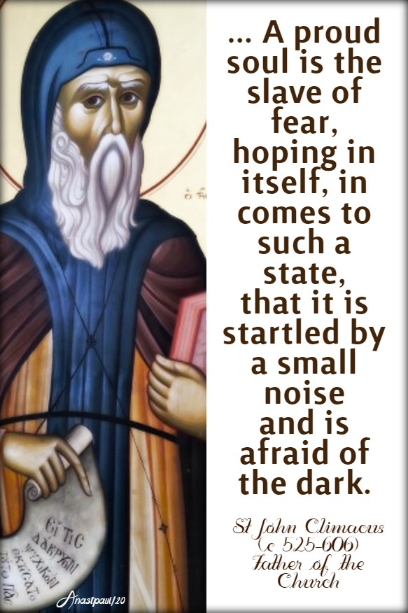 a poud soul is the slave of fear - st john climacus 30 march 2020