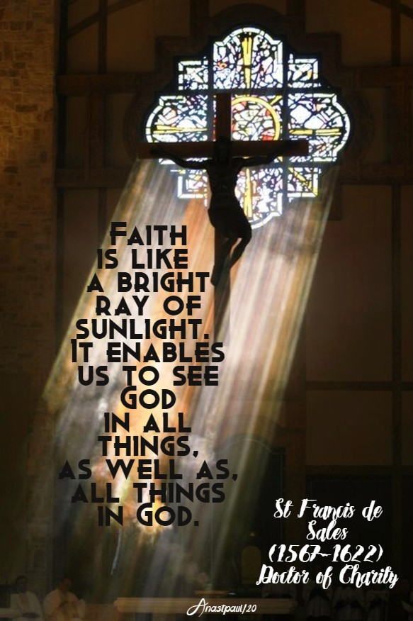 faith is like a bright ray of sunlight - st francis de sales 29 march 2020s