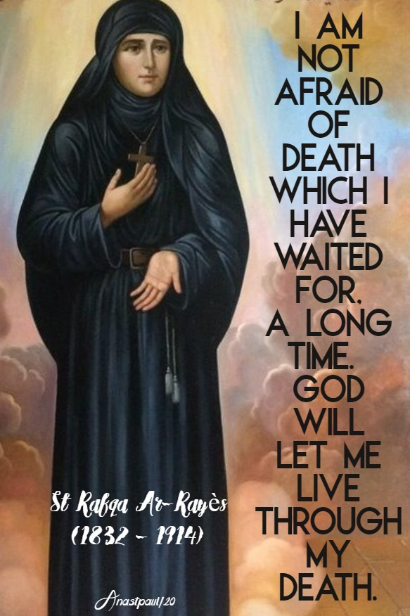 i am not afraid of death - god will let me live - st rafqa 23 march 2020
