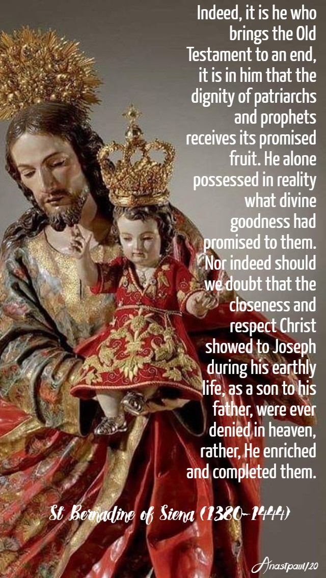 indeed it is he who brings the old testament to an end - st bernardine of siena sermon on st joseph - 19 march 2020