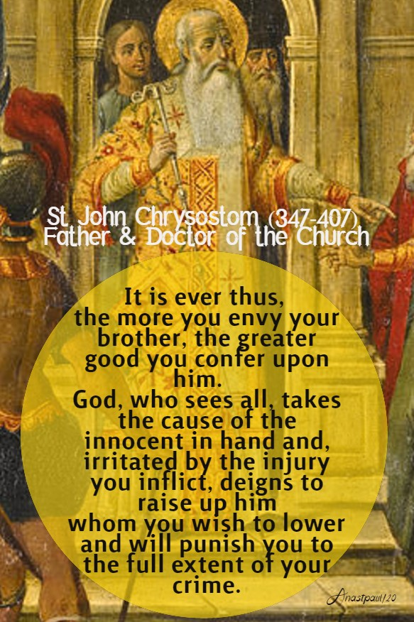 it is ever thus the more you envy your brother the greater good - st john chrysostom luke 6 36-38 9 march 2020