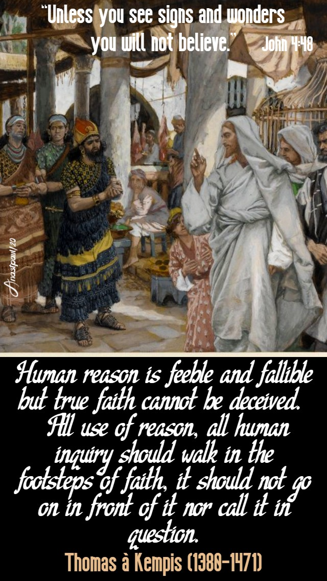 john 4 48 unless you see signs - human reason is feeble - thomas a kempis 23 march 2020