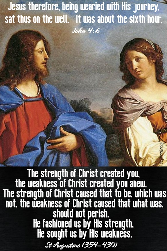 john 4 6 jesus therefore being - the strength of christ - st augustine - 15 march 2020
