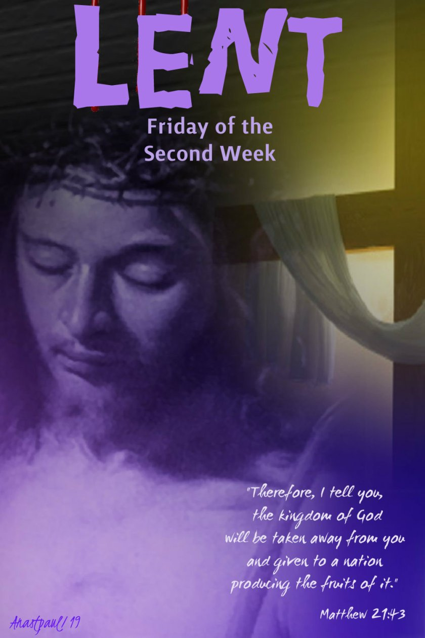 lent-friday-of-the-second-week-matthew-21-43-22-march-2019 and 13 march 2020
