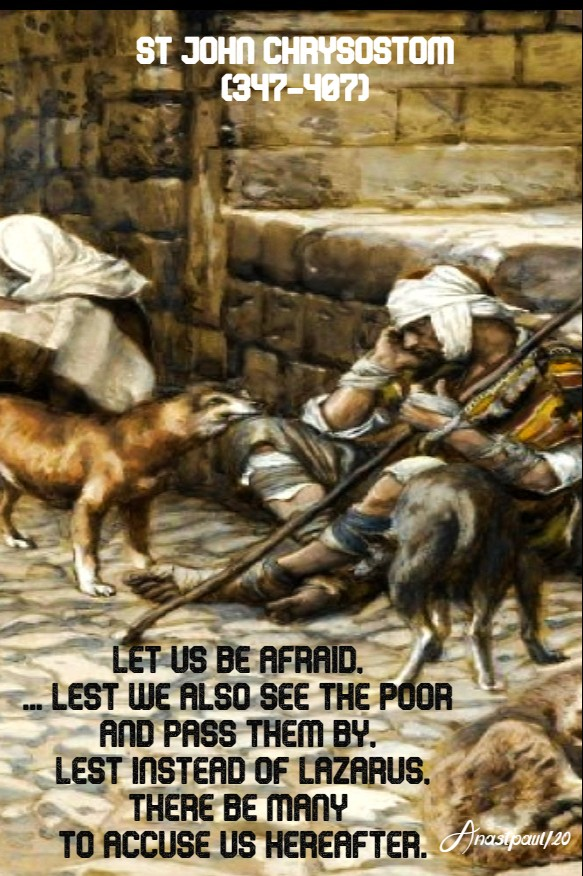 let us be afraid ... lest we also see the poor - rich man and lazarus luke 16 - st john chrysostom 12 march 2020