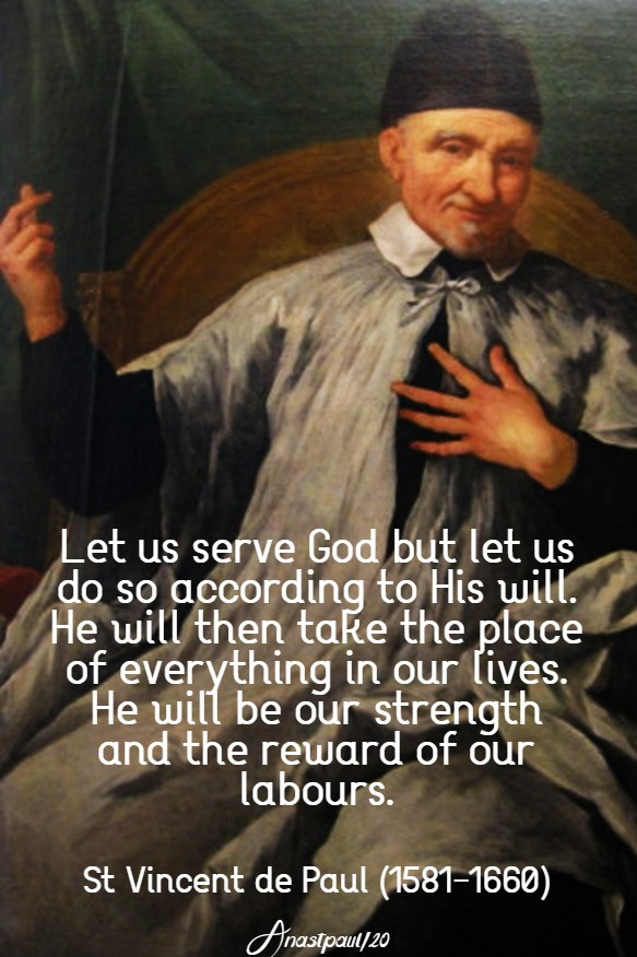let us serve god but let us do so according to his will st vincent de paul 13 march 2020
