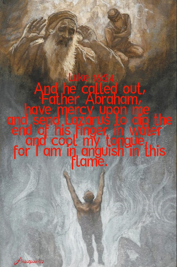 luke 16 24 and he called out father abraham send lazarus - 12 march 2020