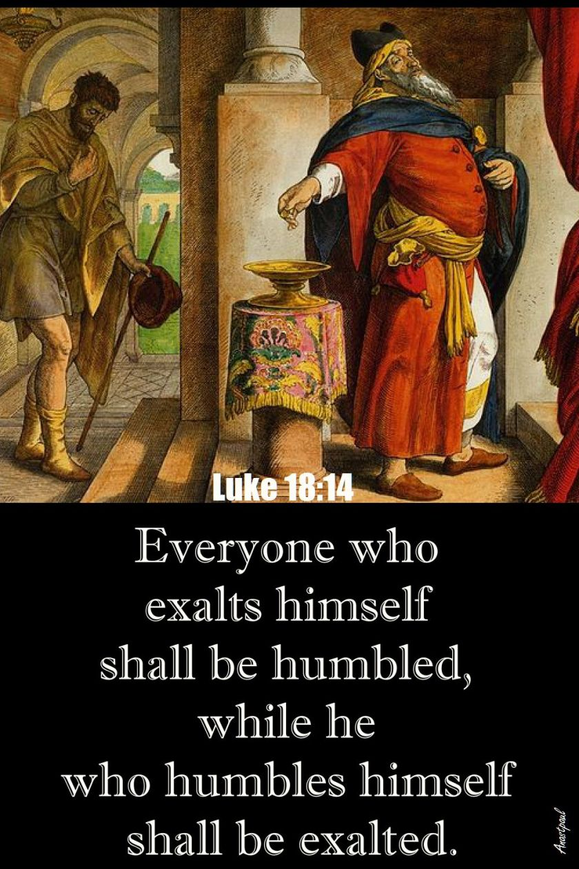luke-18-14-everuone-who-exalts-himself-shall-be-humbled 21 March 2020