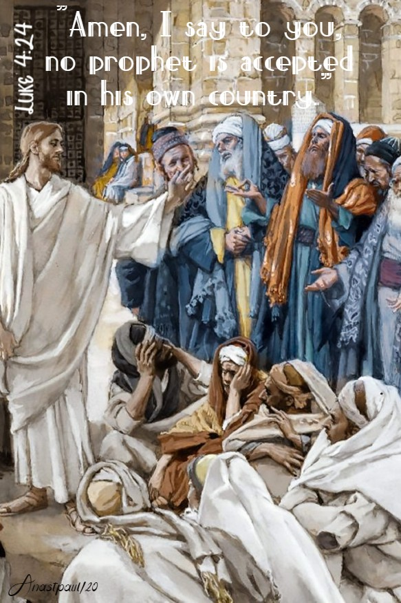 luke 4 24 i say to you no prophet is accepted in his own country 16 march 2020