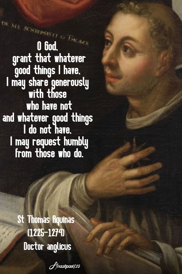 o god grant that whatever good things I have - st thomas aquinas 6 march 2020