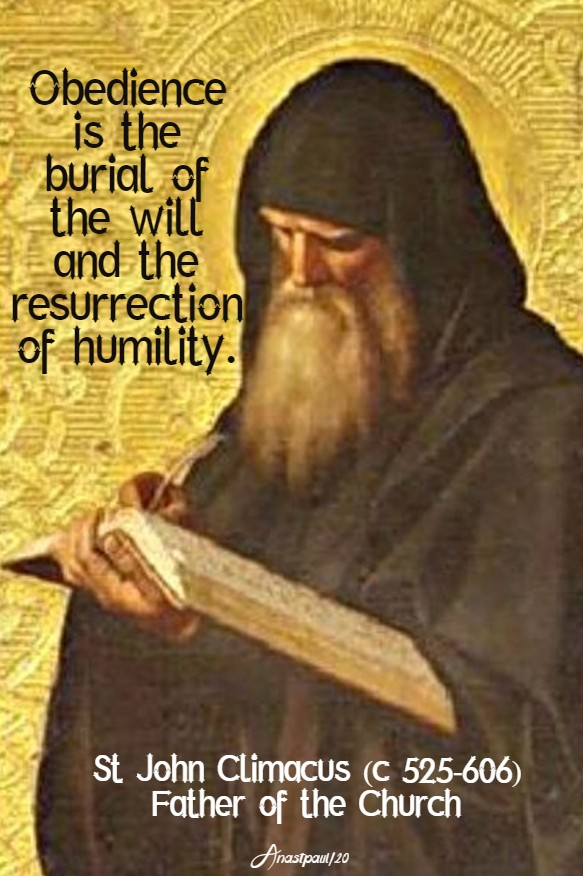 obedience is the burial of the will and the resurrection of humility - st john climacus 30 march 2020