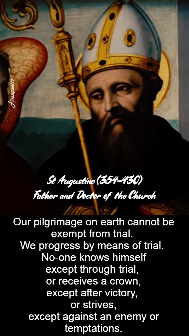 our pilgrimae on earth cannot be exempt from trial - st augustine - 10 march 2020