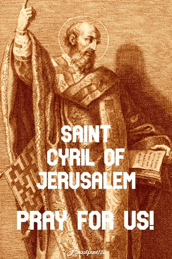 ST CYRIL OF JERUSALEM PRAY FOR US 18 MARCH 2020