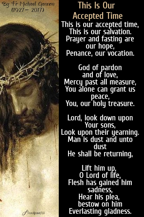 this is our accepted time - fr michael gannon lenten prayer hymn