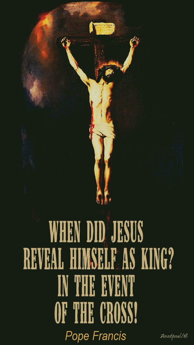 when-did-jesus-reveal-himself-as-king-pope-francis-25-nov-2018-christ-the-king-no-2 and 16 march 2020