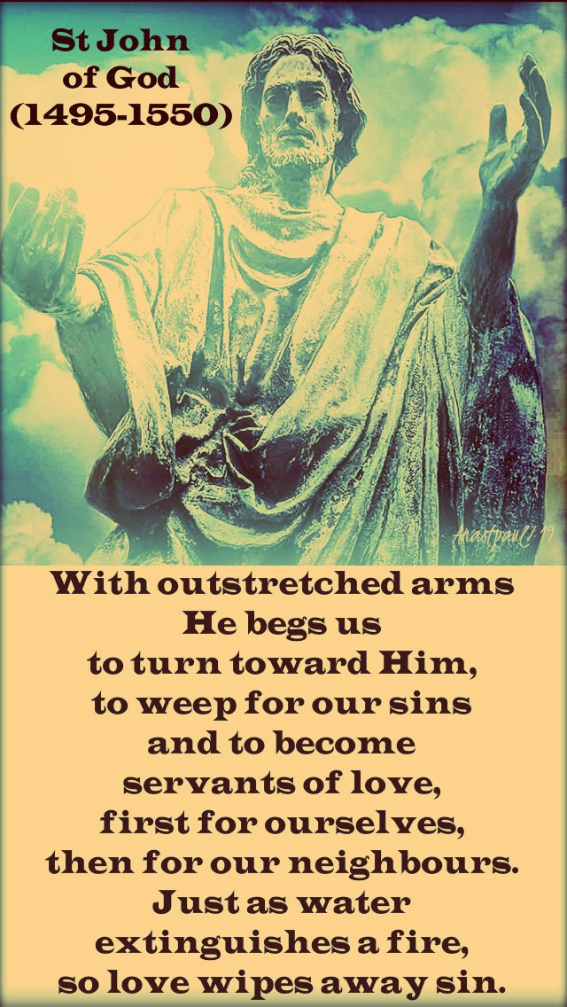 with-outstretched-arms-he-begs-us-st-john-of-god-8-march-2019 and 20 march 2020