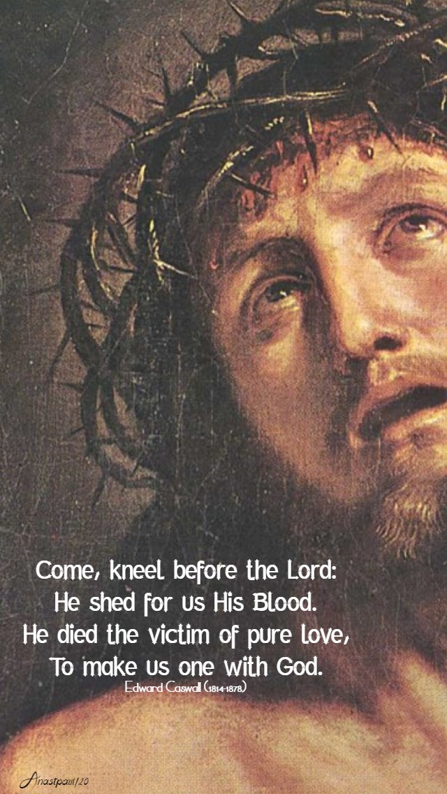 come kneel before the lord - edward caswall - orat st john henry - good friday 10 april 2020