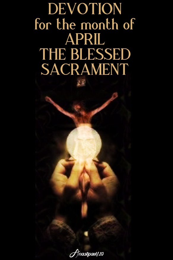 DEVOTION for april the BLessed SACRAMENT