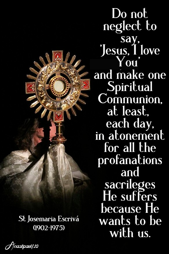 do not neglect to say jesus i love you and make one spiritual comm - st josemaria - 26 april 2020 3rd easter