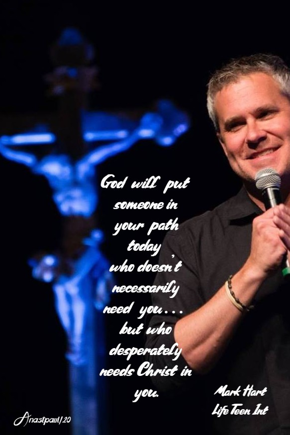 god will put someone in your path today-mark hart 18 april 2020