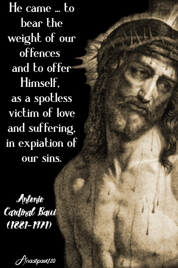 he came to bear the weight of our offences - bacci 1 april 2020