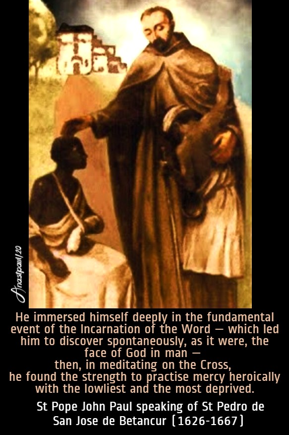 he immersed himself - st john paul on st pedro de betancur 25 april 2020