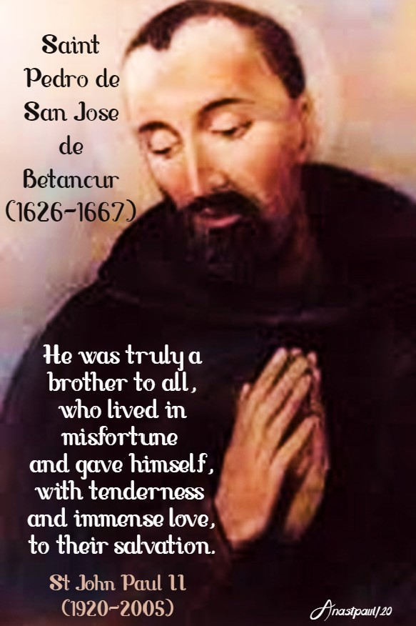 he was truly a brother to all - st john paul on st pedro de betancur 25 april 2020