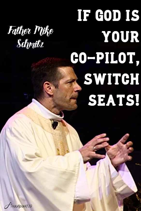 if god is your co-pilot switch seats fr mike schmitz