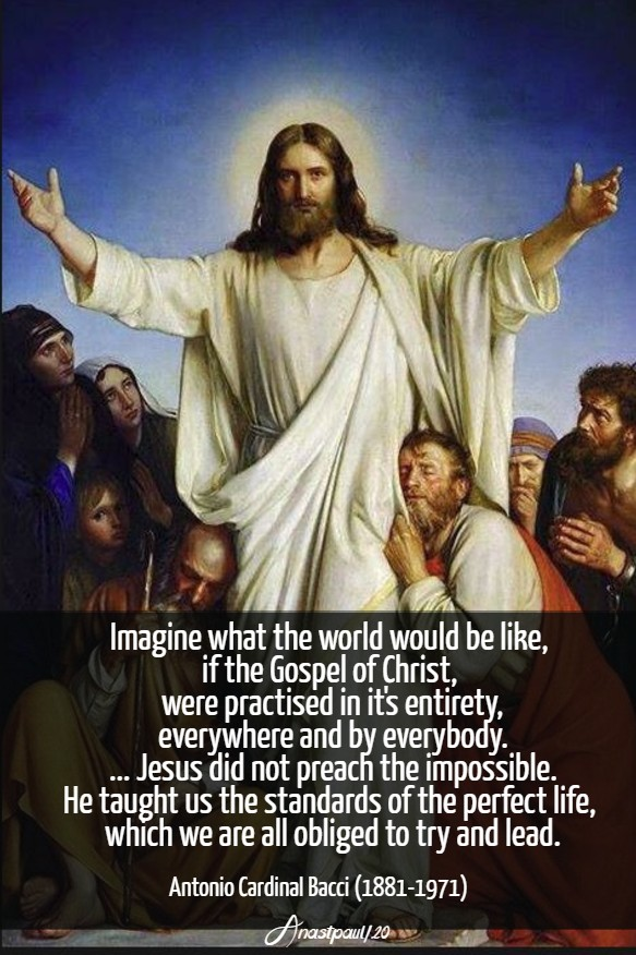 imagine what the world - jesus did not preach the impossible - bacci - 18 april 2020