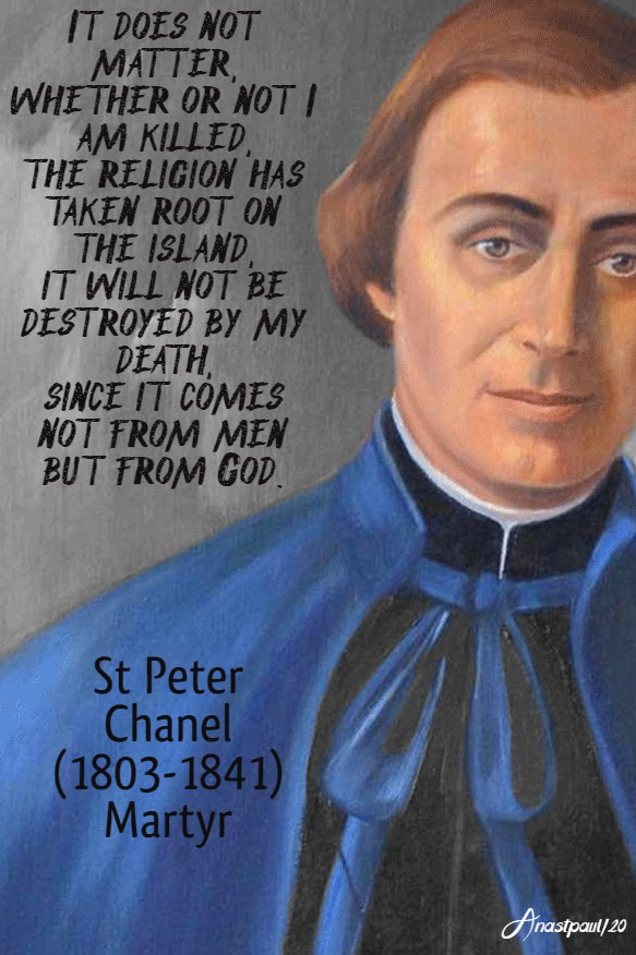 it does not matter whether or not i am killed - st peter chanel 28 april 2020